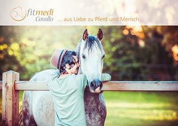 Aus Liebe zu Pferd und Mensch - fitmedi Cavallo Broschüre